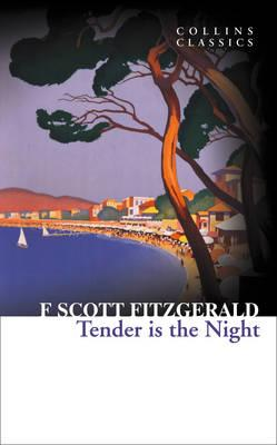 Collins Classics: Tender is the Night, Fitzgerald, F.S.