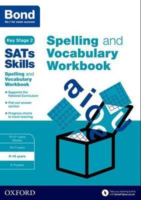 Bond SATs Skills Spelling and Vocabulary Workbook : 9-10 years