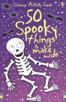 50 Spooky Things to Make and Do (Usborne Activity Cards)