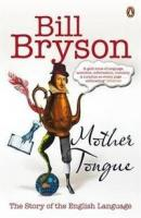 Mother Tongue: The Story of the English Language, Bryson, Bill