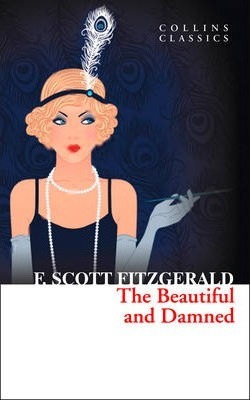 Collins Classics: Beautiful and Damned, The, Fitzgerald, F. Scott