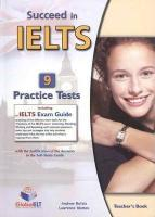Succeed in IELTS - Teacher' Book with 9 Practice Tests and IELTS Exam Guide