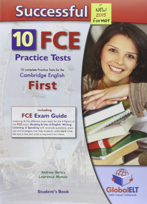 Succeed in Cambridge FCE 2015 Format- 10 Practice Tests - Self-Study Edition