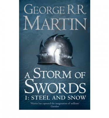 Storm of Swords: Steel and Snow, A ,(book 3, part 1), Martin, George R.R.