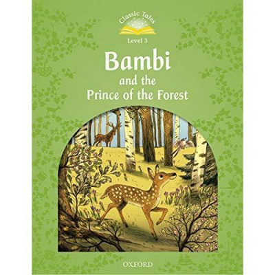 Classic Tales Second Edition: Level 3: Bambi and the Prince of the Forest Audio Pack