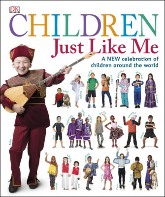 DK Children Just Like Me: A New Celebration of Children Around the World