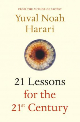 """21 Lessons for the 21st Century"" Yuval Noah Harari"