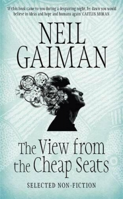 View from the Cheap Seats, The, Gaiman, Neil
